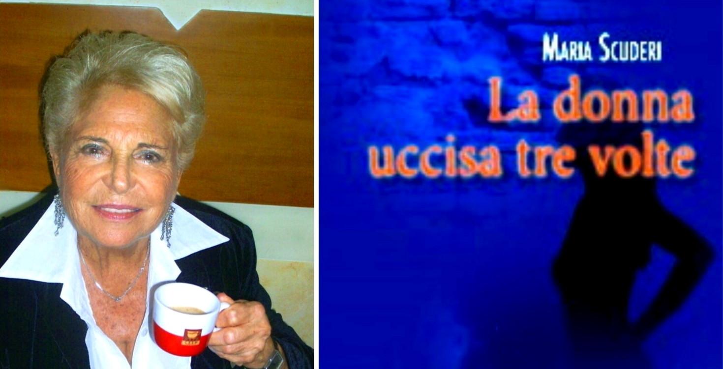 """Maria Scuderi e """"La donna uccisa tre volte"""""""