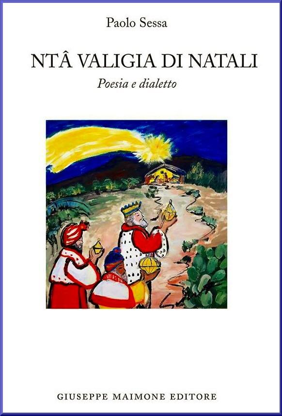 Auguri Di Natale In Dialetto Siciliano.I Tanti Volti Del Santo Natale Nella Poetica Valigia Di Paolo Sessa