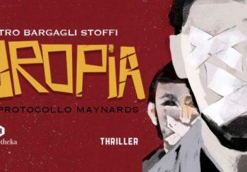 """""""Uropia, il protocollo Maynards""""… quando un romanzo anticipa il peggior futuro!"""