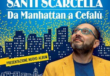 """""""Da Manhattan a Cefalù"""": il 21 agosto a Zafferana show live di Santi Scarcella"""