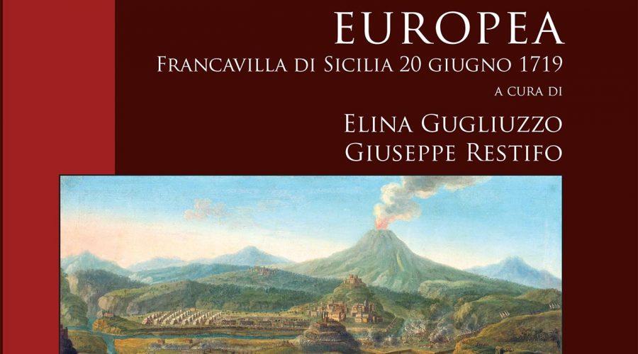"""Sabato prossimo la presentazione del volume """"Una battaglia europea. Francavilla di Sicilia 20 giugno 1719"""""""
