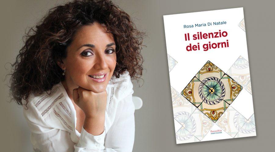"""""""Il silenzio dei giorni"""" di Rosa Maria Di Natale"""